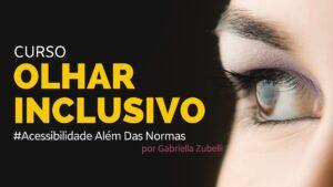 foto de uma parte do rosto de uma mulher com foco no olho. sob fundo preto a escrita Curso Olhar Inclusivo #AcessibilidadeAlémDasNormas